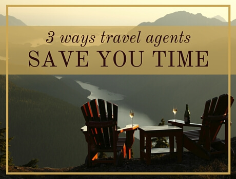 3 Ways Travel Agents Save You Time | www.pascaletravel.com